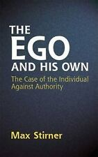 Dover Books on Western Philosophy: The Ego and His Own : The Case of the...