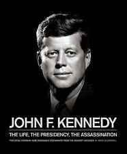 John F. Kennedy: The Life, the Presidency, the Assassination, , Southwell, David