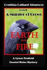 Earth and Fire Book II a Murder of Crows : A Coastal Maine Mystery Series by...