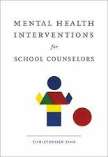 Mental Health Interventions for School Counselors By Sink, Christopher