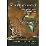 Secret Weapons: Defenses of Insects, Spiders, Scorpions, and Other Many-Legged C