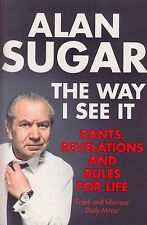 The Way I See It BRAND NEW BOOK by Alan Sugar (Paperback 2012)