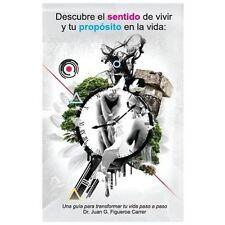 Descubre el Sentido de Vivir y Tu Propósito en la Vida by Juan Figueroa...