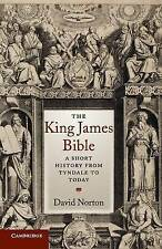 The King James Bible: A Short History from Tyndale to Today by David Norton PB