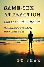 Same-Sex Attraction and the Church : The Surprising Plausibility of the...