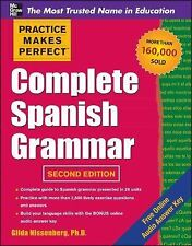 Practice Makes Perfect Complete Spanish Grammar by Gilda Nissenberg Ph.D. and...