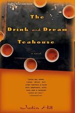The Drink and Dream Tea House : A Novel by Justin Hill (2002, Paperback,...