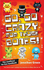 Go, Go Crazy for Those Bones!, By Green, Jonathan,in Used but Acceptable conditi