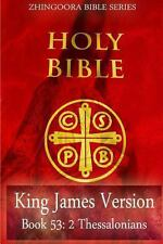Holy Bible, King James Version, Book 53 2 Thessalonians by Zhingoora Bible...
