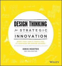 Design Thinking for Strategic Innovation : What They Can't Teach You at...