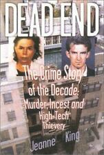 Dead End: The Crime Story of the Decade--Murder, Incest and High-Tech -ExLibrary