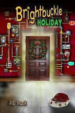 Brightbuckle Holiday by P. E. Musik (2013, Paperback)