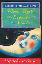 Silver Myths And Legends Of The World, McCaughrean, Geraldine, New Book