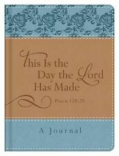 This Is the Day the Lord Has Made (Psalm 118:24):  A Journal, Compiled by Barbou