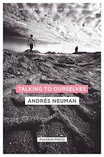Talking to Ourselves, Andres Neuman, New Condition
