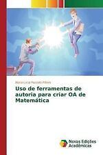 USO de Ferramentas de Autoria para Criar OA de Matematica by Flores Maria...