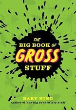 The Big Book of Gross Stuff by Bart King (2010, Paperback)