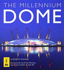 The Millennium Dome: The Official Book of the Dome by Elizabeth Wilhide...