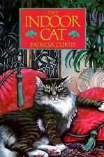 The Indoor Cat by Curtis, Patricia