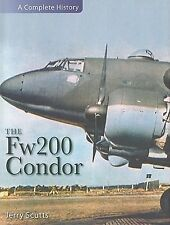 THE FW 200 CONDOR A COMPLETE HISTORY by Jerry Scutts (2010, Hardcover)