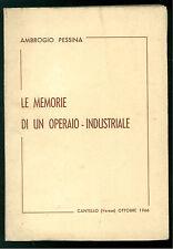 PESSINA AMBROGIO LE MEMORIE DI UN OPERAIO-INDUSTRIALE CANTELLO 1966