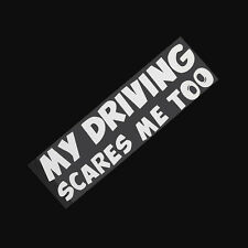Car SUV Warning Reflective Sticker My Driving Scares Me Too Graphics Decal YP