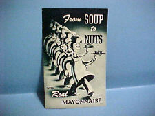 VINTAGE FROM SOUP TO NUTS WITH REAL MAYONNAISE RECIPE BOOKLET