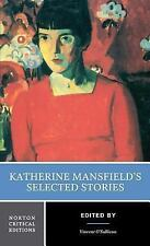 Norton Critical Editions: Katherine Mansfield's Selected Short Stories 0 by...