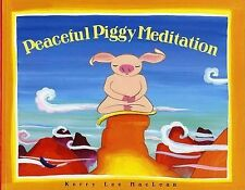 Peaceful Piggy Meditation by Kerry Lee MacLean Kids dealing with stress,anger