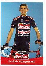 CYCLISME carte cycliste FREDERIC MAINGUENAUD équipe BONJOUR .fr 2001