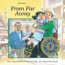 From Far Away (Munsch for Kids) by Munsch, Robert, Good Book