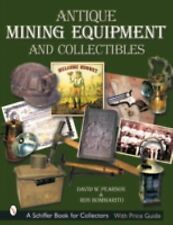 Antique Mining Equipment & Collectibles - 459 Color Pictures, 1000s of items