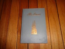 My Church an Illustrated Lutheran Manual Augustana Synod 1915