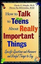 How to Talk to Teens About Really Important Things: Specific Questions and...