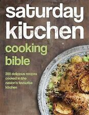 Saturday Kitchen Cooking Bible: 200 Delicious Recipes Cooked in the Nation's Fav