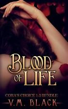 Blood of Life : Cora's Choice Vampire Series Bundle, Books 1-3 by V. M. Black...