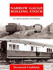 Narrow Gauge Rolling Stock: An Irish Railway Pictorial, Coakham, Desmond, New Bo