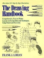 The Drawing Handbook: Comprehensive, Easy-To-Master Lessons on Composition and T