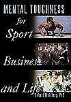 Mental Toughness for Sport, Business and Life by Robert Weinberg (2010,...