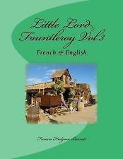 Little Lord Fauntleroy: Little Lord Fauntleroy Vol. 3 : French and English by...