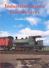 INDUSTRIAL STEAM LOCOMOTIVES Geoffrey Hayes (Shire Album No. 235, 2003) Railways
