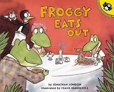 Froggy Ser.: Froggy Eats Out by Jonathan London (2003, Paperback)