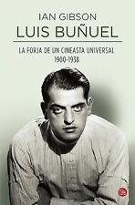 Luis Buñuel. la Forja de un Cineasta Universal by Gibsonian and Ian Gibson...