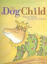 The Dog Child by Simon Black (2006, Hardcover)