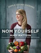 Nom Yourself: Simple Vegan Cooking by Mary Mattern Paperback Cookbook WT73579