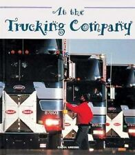 At the Trucking Company (Field Trips (Child's World))-ExLibrary