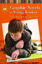 Graphic Novels for Young Readers: A Genre Guide for Ages 4-14 (Genrefl-ExLibrary