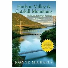 Explorer's Guide Hudson Valley & Catskill Mountains: Includes Saratoga Springs &