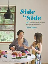 Side by Side: 20 Collaborative Projects for Crafting with Your Kids, Carson, Tsi