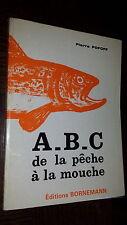 A.B.C. DE LA PÊCHE A LA MOUCHE - Pierre Popoff 1982 - b